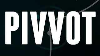 Pivvot video
