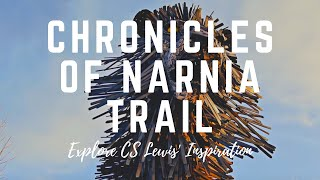 CS Lewis Chronicles of Narnia Trail; Explore His Inspiration