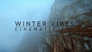 WINTER VIBES || CINEMATIC FPV