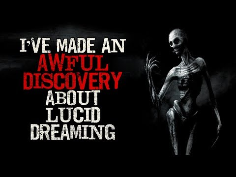 """""""I've made an awful discovery about lucid dreaming"""" Creepypasta"""