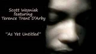 "Scott Wozniak feat. Terence Trent D'Arby ""As Yet Untitled"""