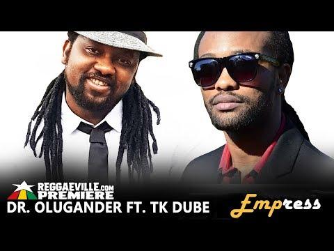 Dr. Olugander feat. TK Dube - Empress [Official Audio 2018]