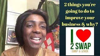 2 things you're going to do to improve your business & why?