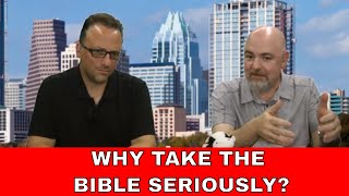 Why Should We Take the Bible Seriously? | Andrew - Twinsburg | Atheist Experience 22.25