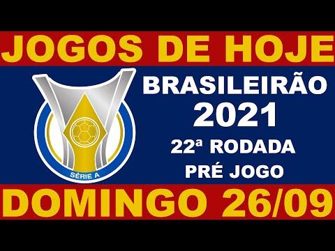JOGOS DE HOJE - DOMINGO 26/09 - BRASILEIRO 2021 SERIE A 22 RODADA - CAMPEONATO BRASILEIRO 2021