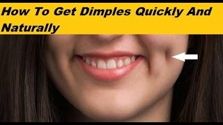 How To Get Dimples Quickly And Naturally