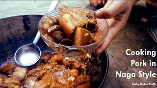 Pork Curry Made in Naga Style | Naga Food Style | Becky Makes Stuffs