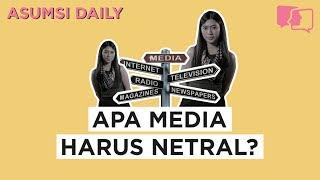 Apa Media Harus Netral? - Asumsi Daily