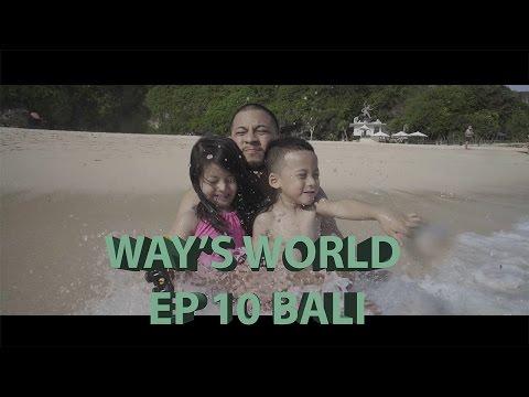 WAY'S WORLD EP: 10 BALI