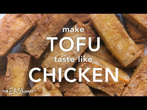 How to make Tofu look and taste like Chicken