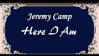 Jeremy Camp -  Here I Am ( Lyric Video )