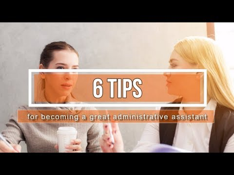 6 Tips for Becoming a Great Administrative Assistant - YouTube