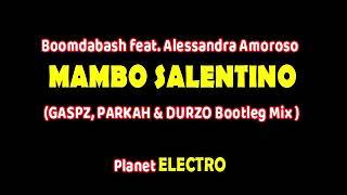 Boomdabash Ft. Alessandra Amoroso   Mambo Salentino (GASPZ, PARKAH & DURZO Bootleg Mix)