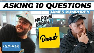 Asking James Pumphrey From Donut Media 10 Questions!