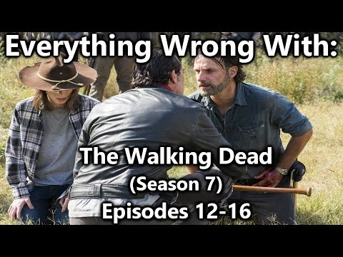 Everything Wrong With: The Walking Dead   Season 7   Episodes 12-16
