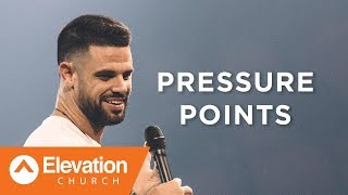 Pressure Points | Pastor Steven Furtick
