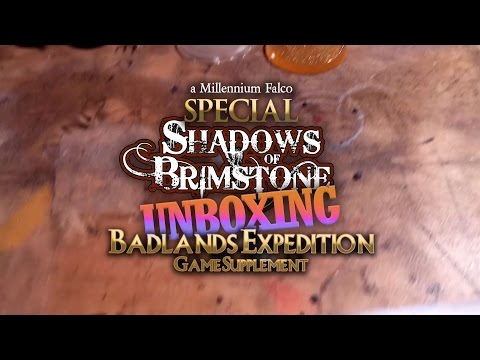 SPECIAL UNBOXING | SHADOWS OF BRIMSTONE | BADLANDS EXPEDITION GAME SUPPLEMENT