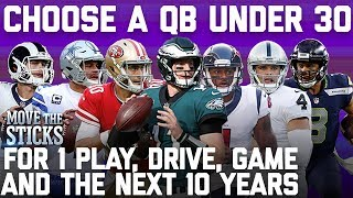 Choose A QB Under 30 for 1 Play, Drive, Game & the Next 10 Years (No repeats) | NFL