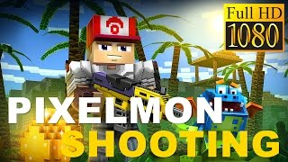 Pixelmon Shooting – Online Go Game Review 1080P Official Cool Block Action 2016