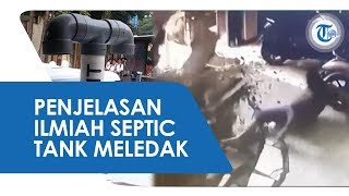 Penjelasan Ilmiah dari Lembaga Ilmu Pengetahuan Indonesia (LIPI) Terkait Septic Tank Meledak