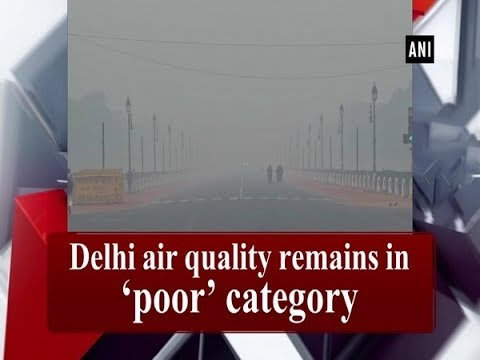Delhi air quality remains in 'poor' category