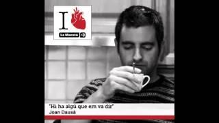 Joan Dausà - Hi Ha Algú Que Em Va Dir