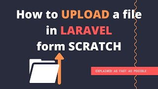Laravel File Upload. How to upload any file in laravel 7 - tutorial from SCARTCH.