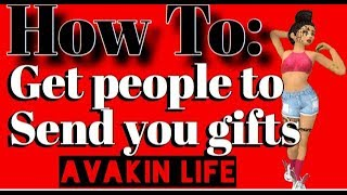 Avakin Life | How To: Get People To Gift You