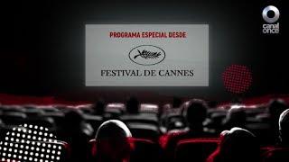 Mi cine, tu cine - Tercer Programa especial desde el Festival de Cannes