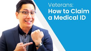 Veterans: How to Claim a Medical ID Through Your VA