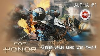 [Livestream Gameplay] For Honor Alpha #1 - Gemeinsam sind wir zwei!