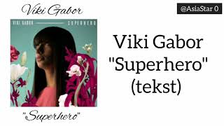 "Viki Gabor ""SUPERHERO""   (LYRICS)"