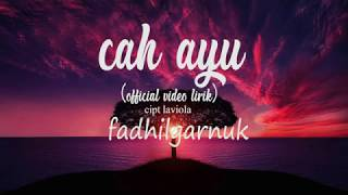 Download lagu Cah Ayu Fadhilgarnuk Mp3