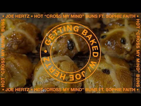 Getting Baked w/ Joe Hertz - Episode 1: Hot 'Cross My Mind' Buns (Feat. Sophie Faith)
