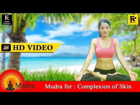 Mudra therapy for Complexion of skin