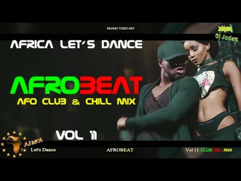 NAIJA / AFROBEAT VIDEO MIX VOL 11 (club&chill) – DJ JUDEX ft. Runtown. P Square. Tekno.