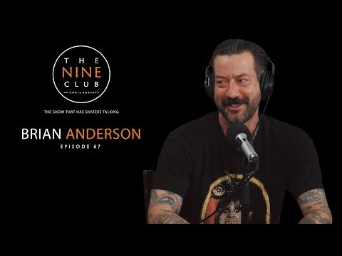 Brian Anderson   The Nine Club With Chris Roberts - Episode 67