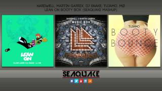Hardwell , Martin Garrix , Dj Snake , Tujamo , Major Lazer, MØ - Lean on Booty Box (Seaquake Mashup)