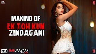 Making of Ek Toh Kum Zindagani Marjaavaan Nora F Sidharth M ...
