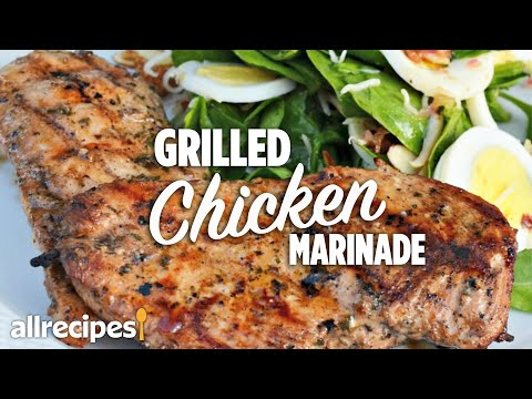 How to Make the Best Easy Grilled Chicken Marinade | You Can Cook That | Allrecipes.com
