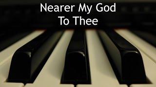Nearer My God to Thee - piano instrumental hymn