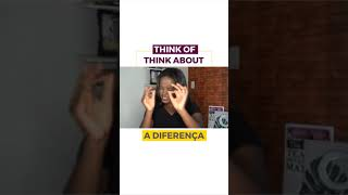 Não erre mais: THINK OF x THINK ABOUT