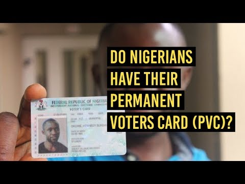 Do Nigerians have their Permanent Voters Card (PVC)?