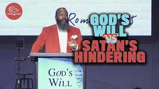 GOD'S WILL vs. SATAN'S HINDERING
