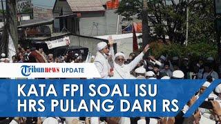 FPI Jelaskan soal Habib Rizieq Dikabarkan Keluar dari RS Ummi Bogor dan Keterangan Hasil Tes Swab