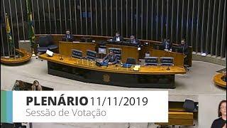 Plenário - Sessão para a votação de propostas legislativas - 11/11/2019 16:00