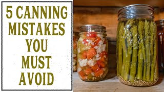 Top 5 Canning Mistakes!