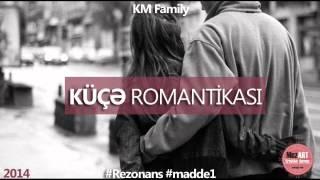 KM Family - Kuçə Romantikası