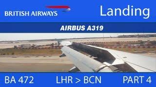 (BA 472) British Airways A319 - LHR to BCN (Part 4: Approach, Landing & Taxi) [HD]