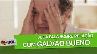 JUCA KFOURI E SUA RELAÇÃO COM GALVÃO BUENO